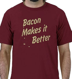 Bacon Makes It Better - shirt